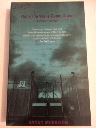 Then the Walls Came Down book, Danny Morrison author